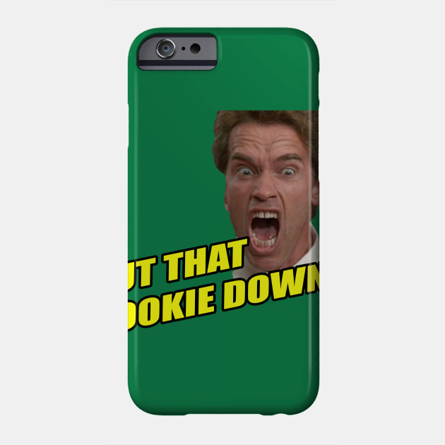put that cookie down arnold schwarzenegger phone case teepublic