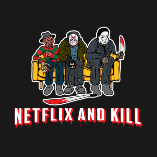 Netflix And Kill t-shirts