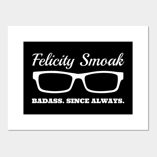 felicity smoak badass since always felicity smoak posters and