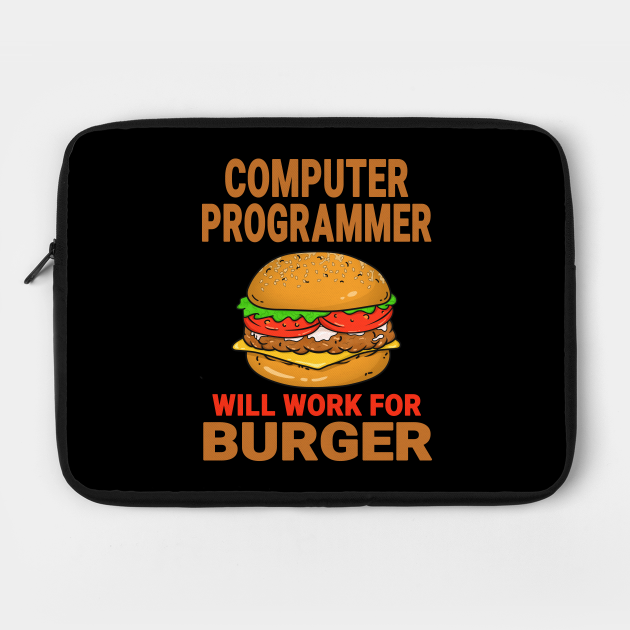 Computer Programmer Funny Burger Lover Design Quote