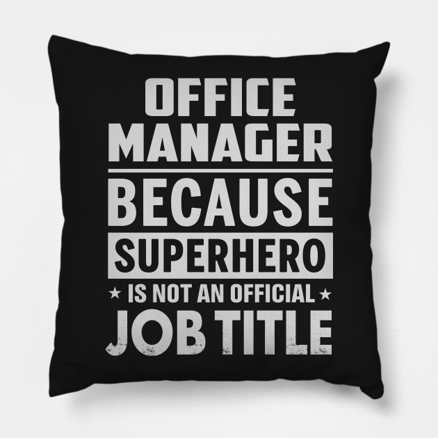 Office Manager  Because Superhero Is Not An Official Job Title