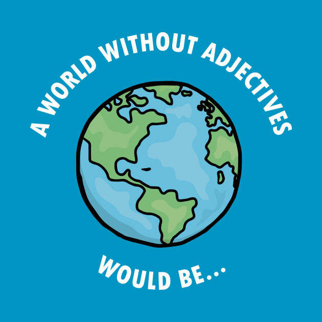 World Without Adjectives