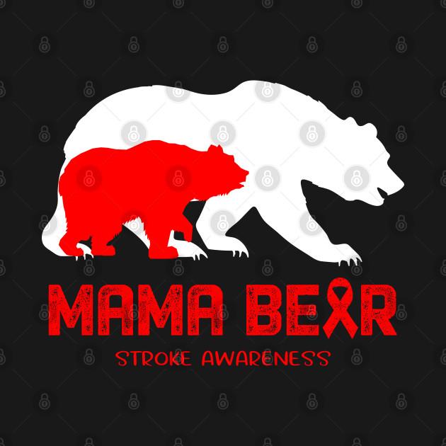 Mama Bear Stroke Awareness Mama Bear Support Stroke Gifts
