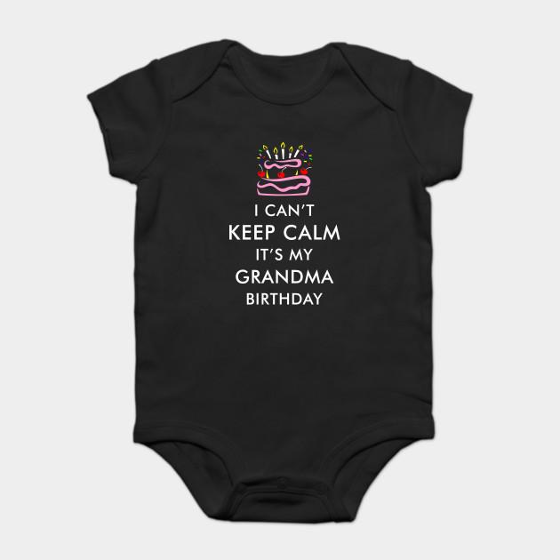 I Cant Keep Calm Its My Grandma Birthday Onesie