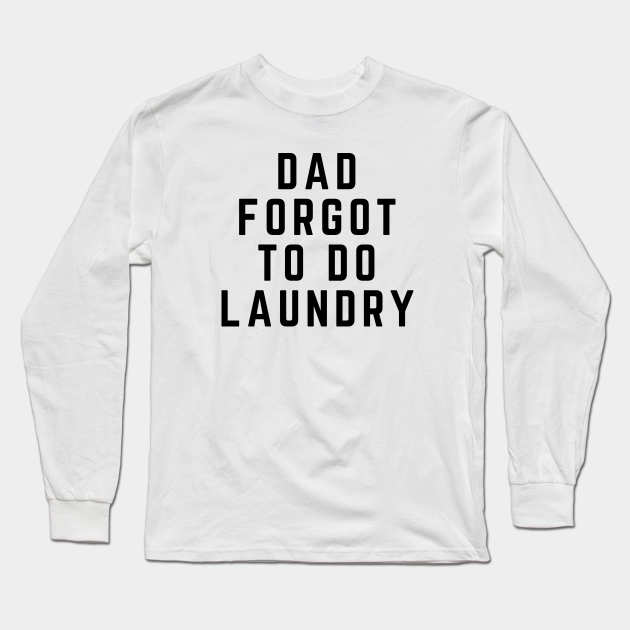 Dad Forgot to Do Laundry