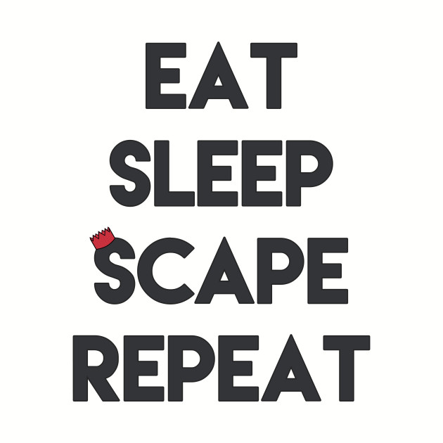Eat, Sleep, 'Scape & Repeat (Red)