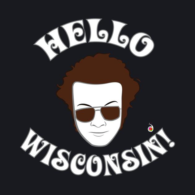 Hyde: Hello Wisconsin!