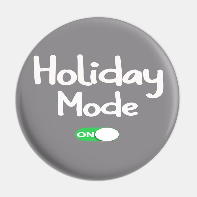 holiday mode t-shirt