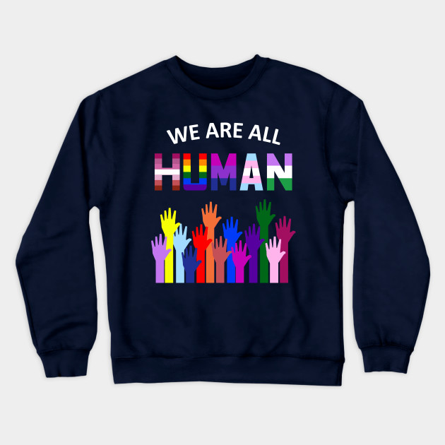 We Are All Human LGBT Gay Rights Pride Ally Gift T Shirt