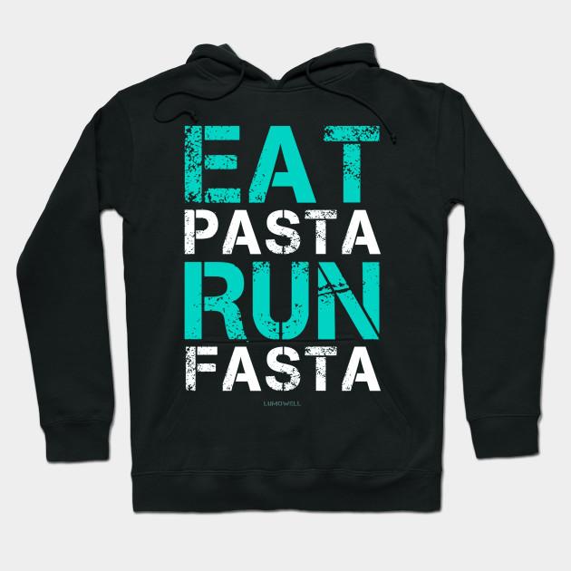 Eat Pasta Run Fasta Funny Running Shirt Hoodie