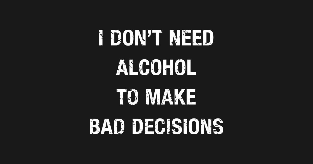 Funny I Don't Need Alcohol Quote