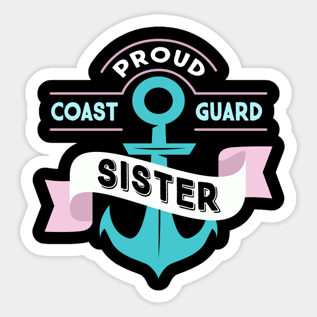 Proud Coast Guard Sister Military United States Solider Decal