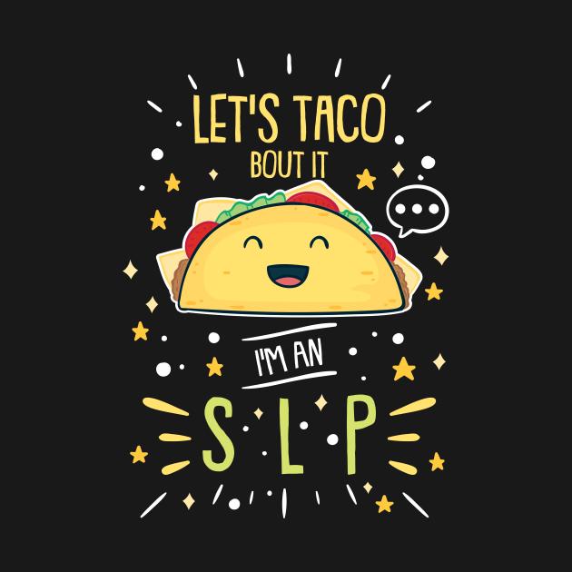 Taco Loving Speech Therapist SLP