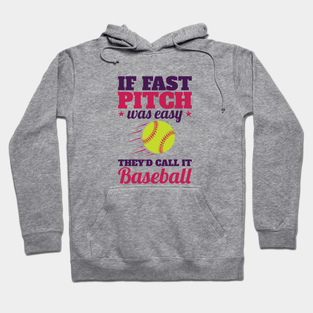 Softball Quote Funny If Fastpitch Was Easy Softball Hoodie