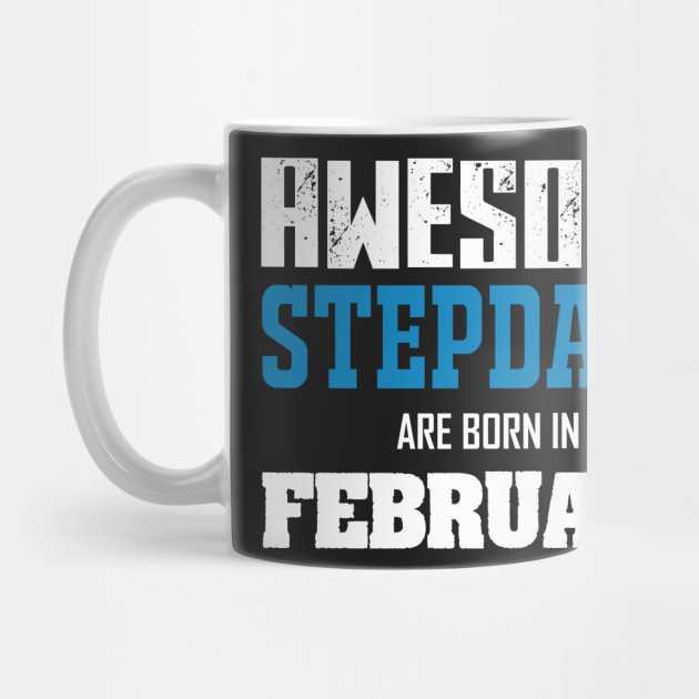 Stepdad Birthday Gifts February