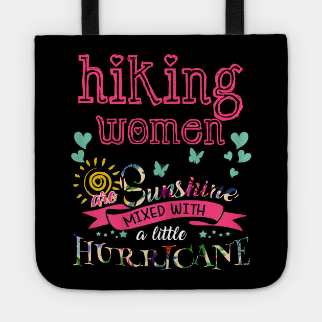 love hiking women are Sunshine mixed with a little Hurricane Birthday gift