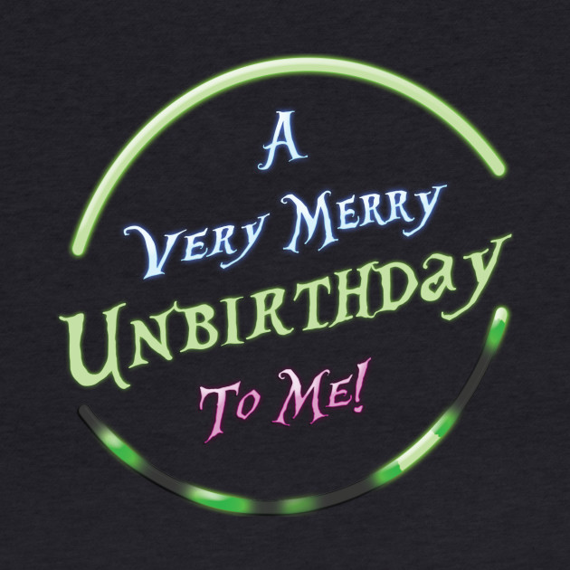 A Very Merry UNbirthday to Me - Couple Shirt
