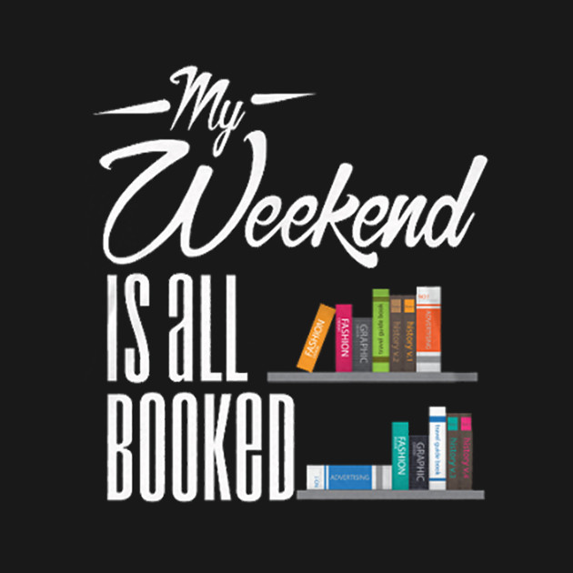 My Weekend Is All Booked - Reading