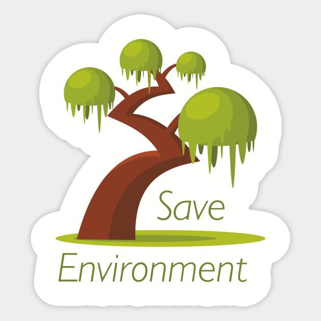Save Environment Save Nature Sticker Teepublic