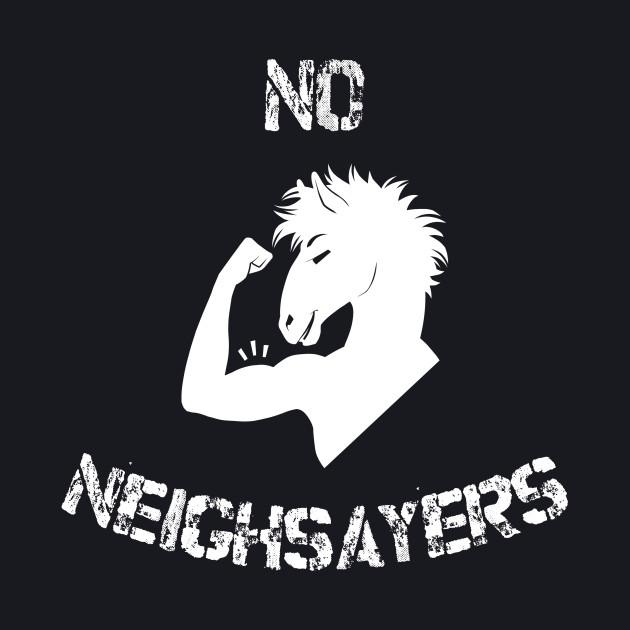 No Neighsayers