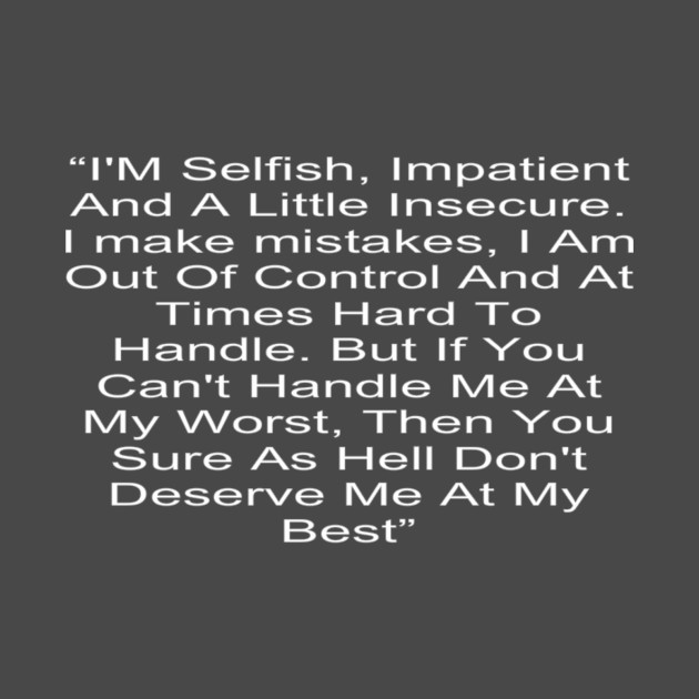 Love Quotes I M Selfish Love Quotes Funny Love Quotes Cat Funny A New Selfish Love Quotes