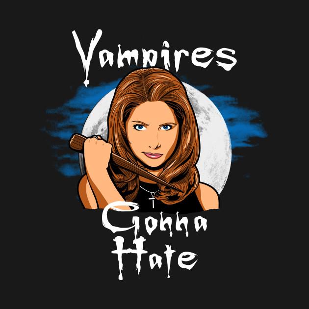Vampires Gonna Hate T-Shirt