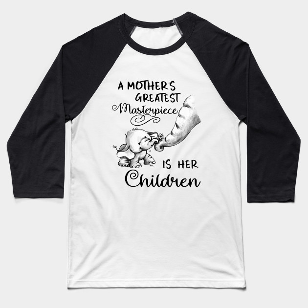 A Mother's Greatest Masterpiece Is Her Children Baseball T-Shirt