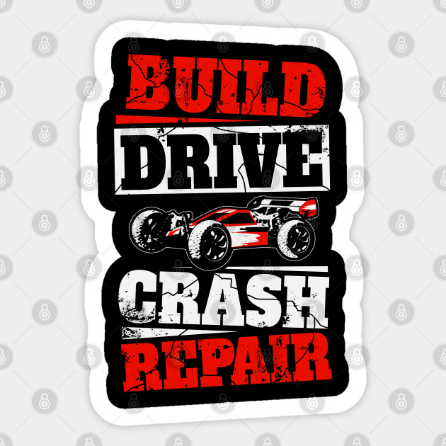 Rc Car Racing Build Drive Crash Repair Remote Control Dune Buggy Rc Cars Sticker Teepublic