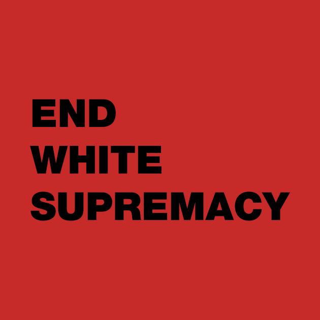 END WHITE SUPREMACY T SHIRT