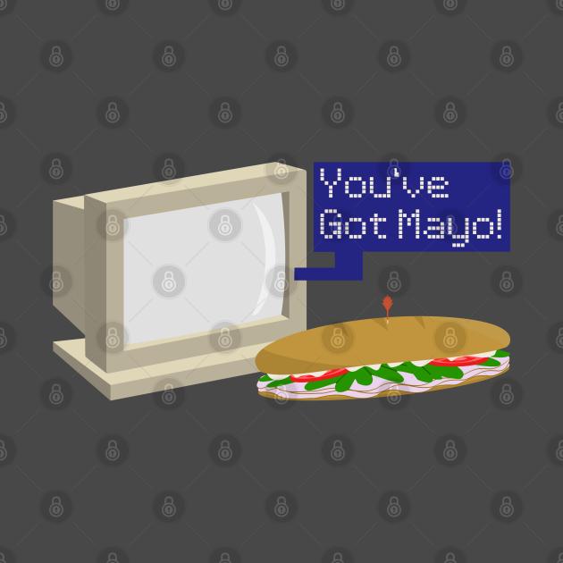 You've Got Mayo