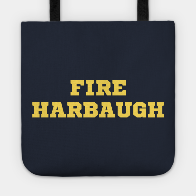 Fire Harbaugh Michigan Wolverine Shirt
