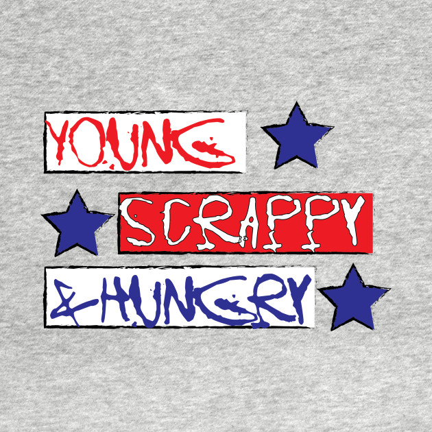 Young, Scrappy, & Hungry