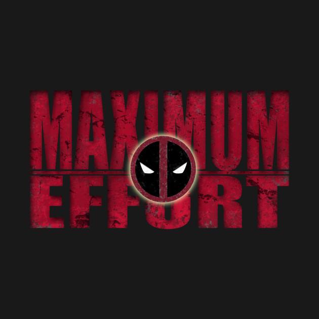 Maximum Effort Deadpool T Shirt Teepublic