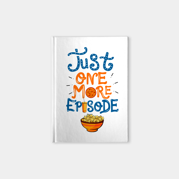Just One More Episode. TV nerd gift.
