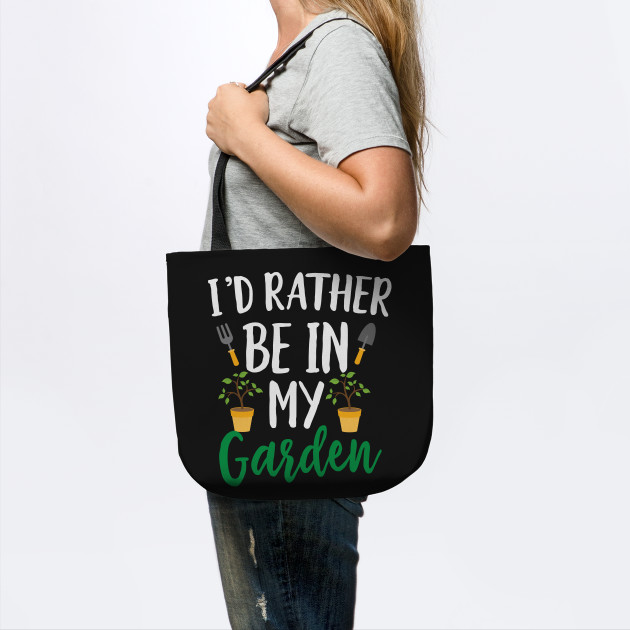 I'd Rather Be in My Garden