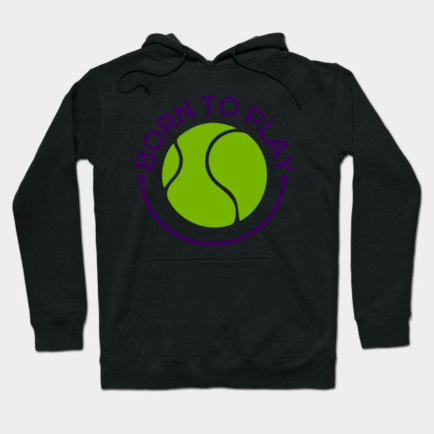 Because a Ball is Born to Play Hoodie