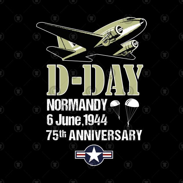 D-Day 75th Anniversary Normandy Landings Invasion Douglas C-47 Dakota Aircraft Shirt
