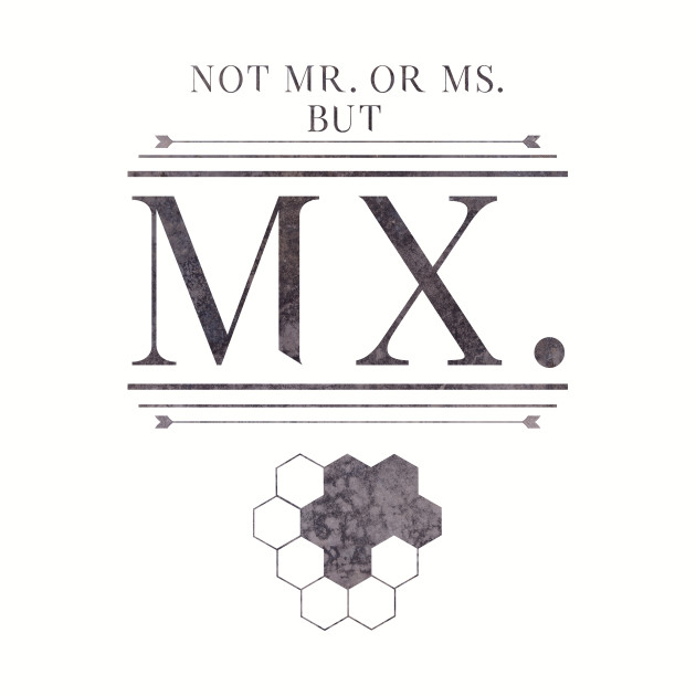 Not Mr. or Ms. But Mx.