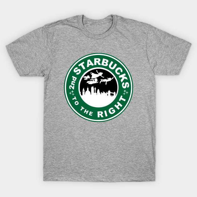 c1c2a8d71 The 2nd Starbucks To The Right - Peter Pan - T-Shirt   TeePublic