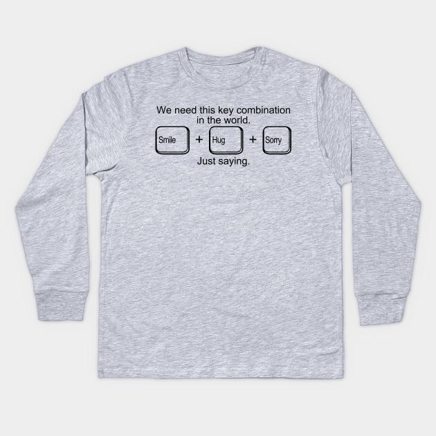 Smilehugsorry Funny Quote Kids Long Sleeve T Shirt Teepublic