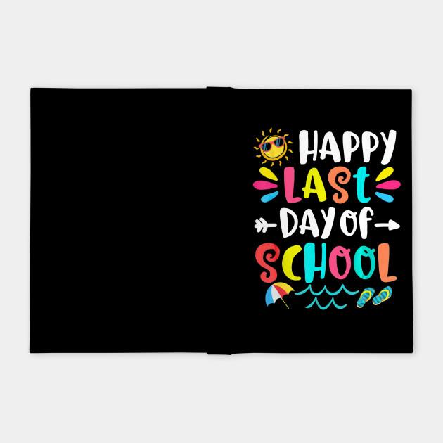 Happy Last Day Of School Teacher Student Graduation Gift T-Shirt png