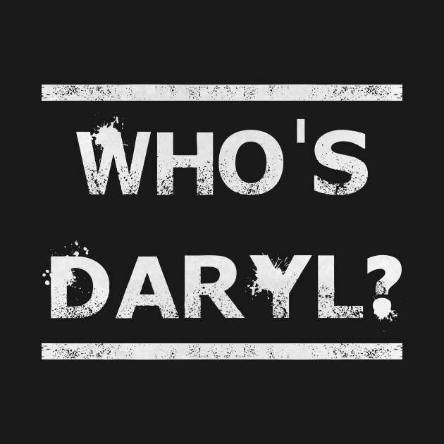 Who's Daryl?