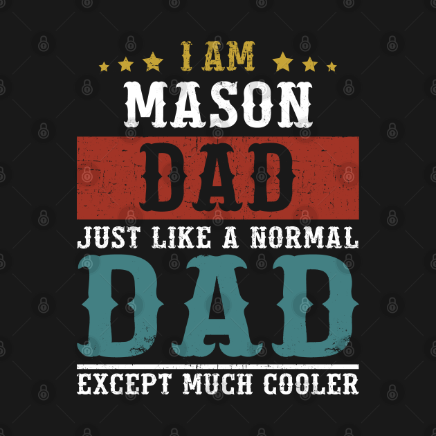 MASON Dad Fathers Day Funny Daddy Gift