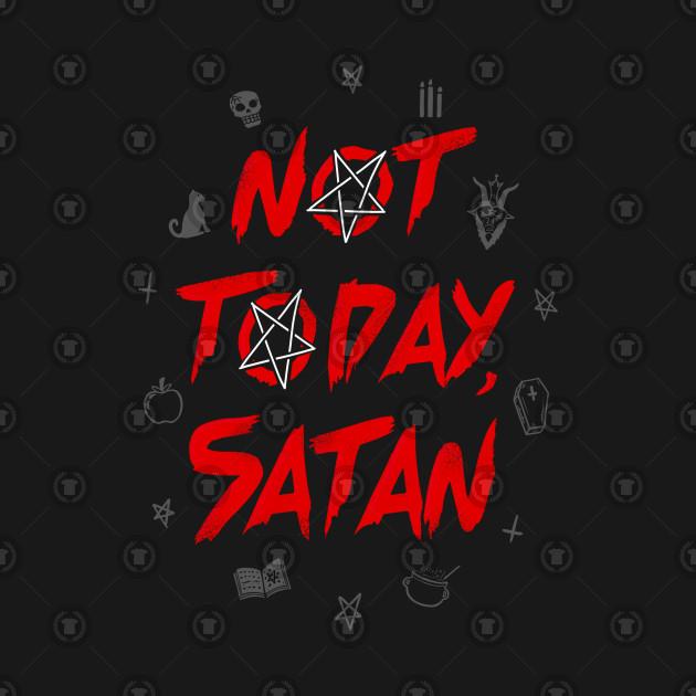 836a52c6 Not Today Satan - Sabrina - T-Shirt | TeePublic