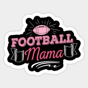 Football Mom Quotes Stickers | TeePublic