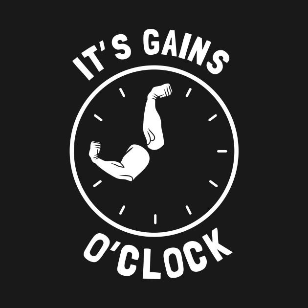 It's Gains O'Clock - Gains O Clock