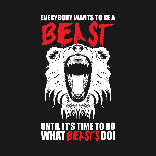 Everybody Wants To Be A Beast - Lion