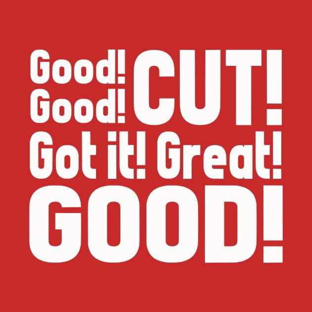 """""""good good cut got it great good"""" Shirt"""