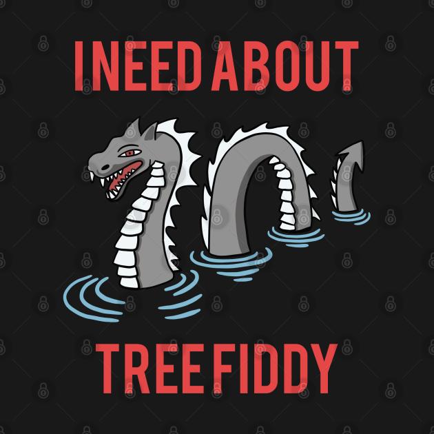 Loch Ness - I Need About Tree Fiddy Meme - Loch Ness ...