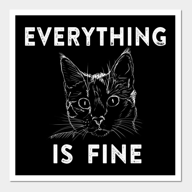 Everything is Fine Cat